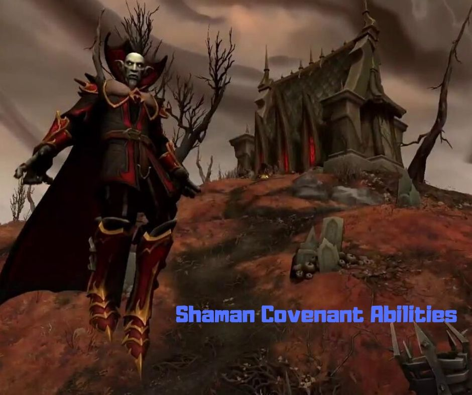 Shaman Covenant Abilities