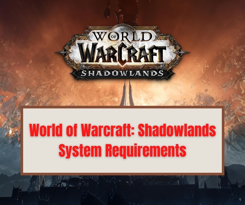 Shadowlands System Requirements
